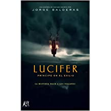 Lucifer, Príncipe en el Exilio (Spanish Edition) Oct 14, 2018