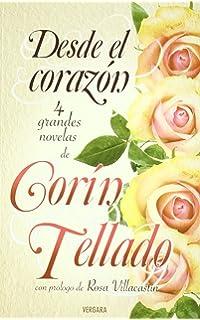Desde el corazon (antologia de novelas de Corin Tellado) (Spanish Edition)