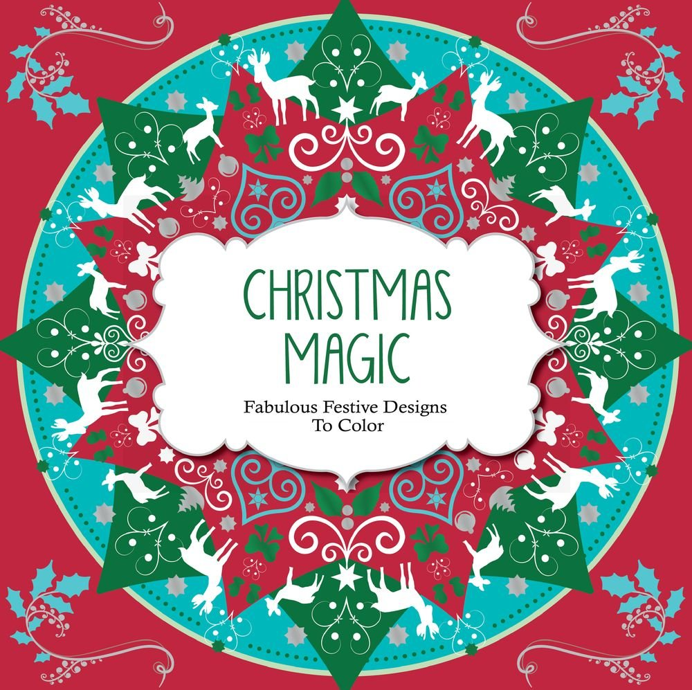 Amazon.com: Christmas Magic: Fabulous Festive Designs to Color ...