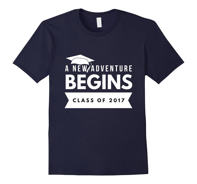 A new adventure begins Class of 2017 graduation funny shirt-CD