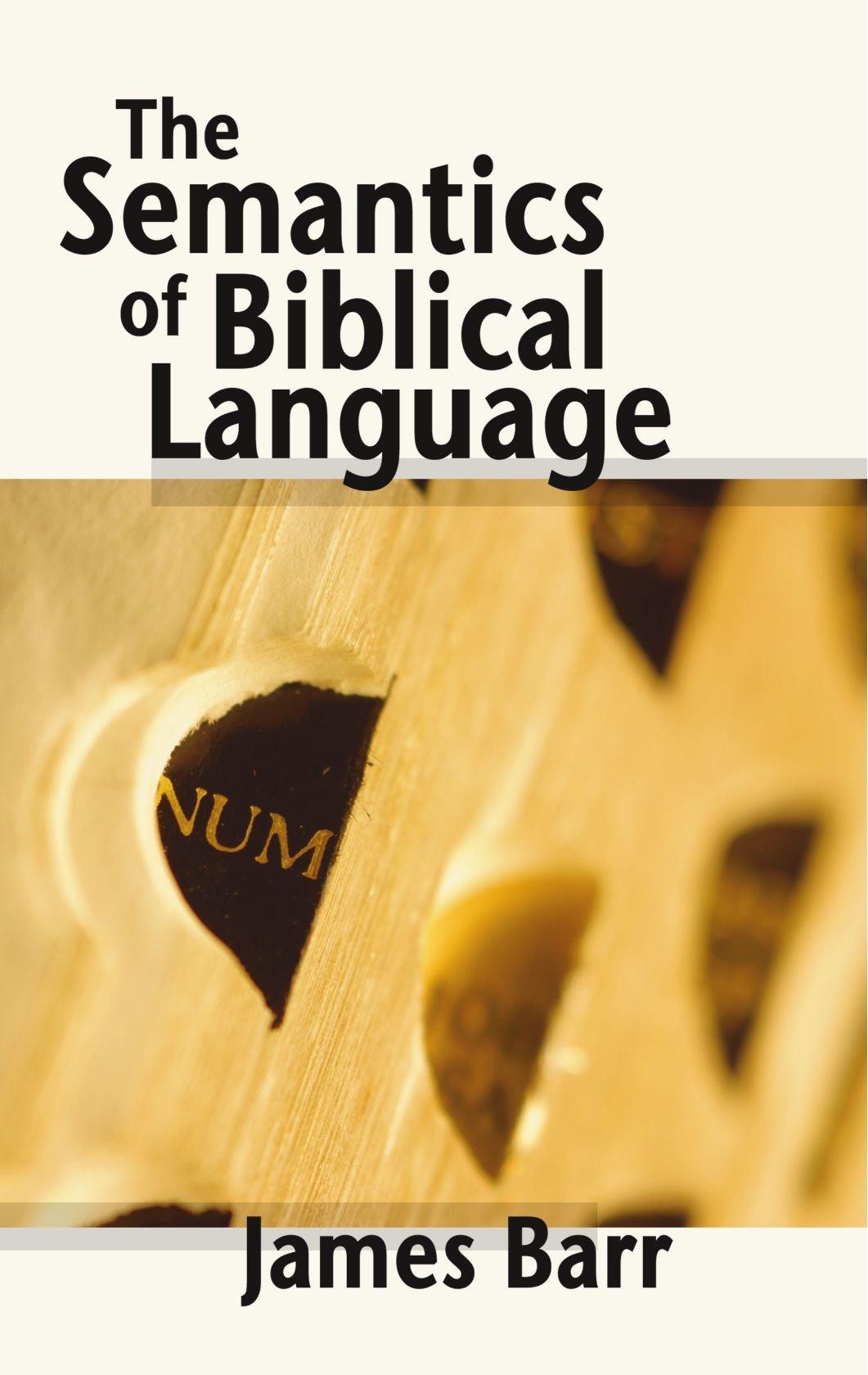 The Semantics of Biblical Language: