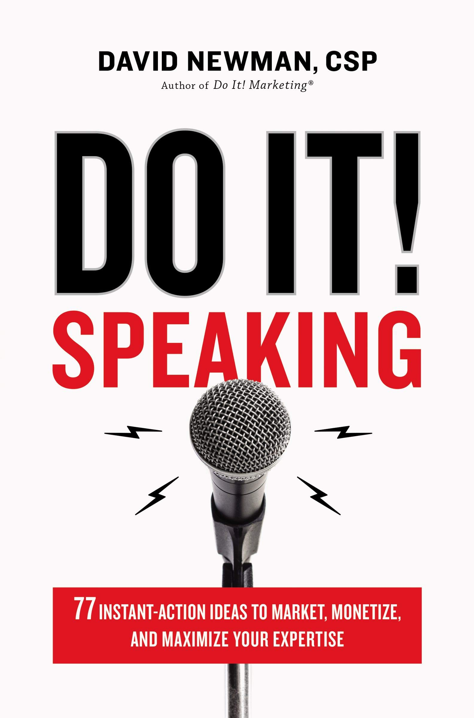 Do It! Speaking: 77 Instant-Action Ideas to Market, Monetize ...