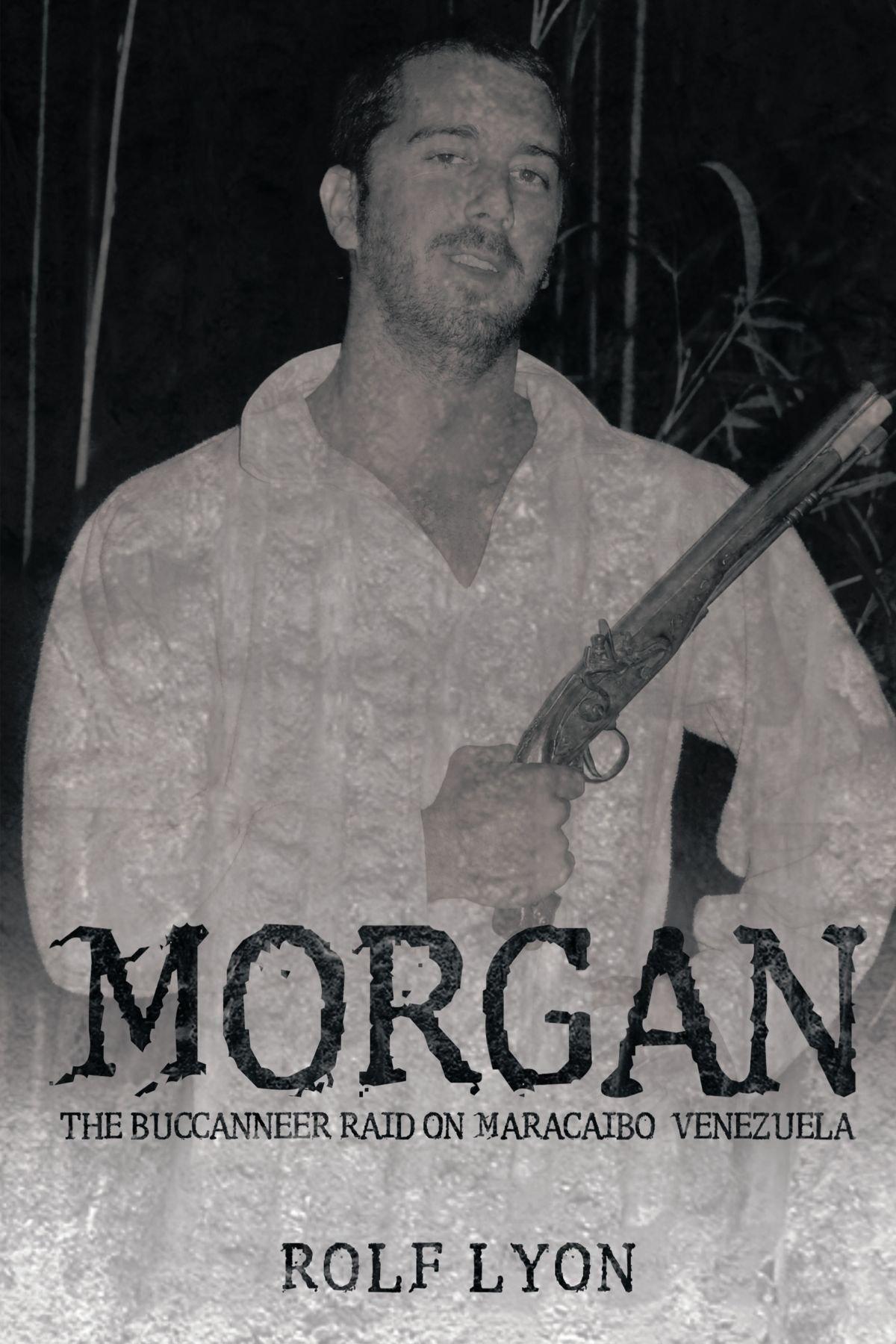 Morgan: The Buccanneer raid on maracaibo Venezuela ebook