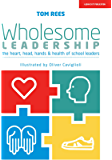 Wholesome Leadership: The Heart, Head, Hands & Health of School