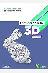 L'impression 3D (EYROLLES) Paperback