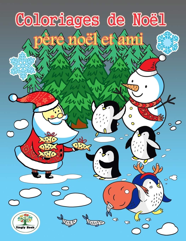 Buy Coloriages de Noël   Père noël et ami: Mon gros livre de