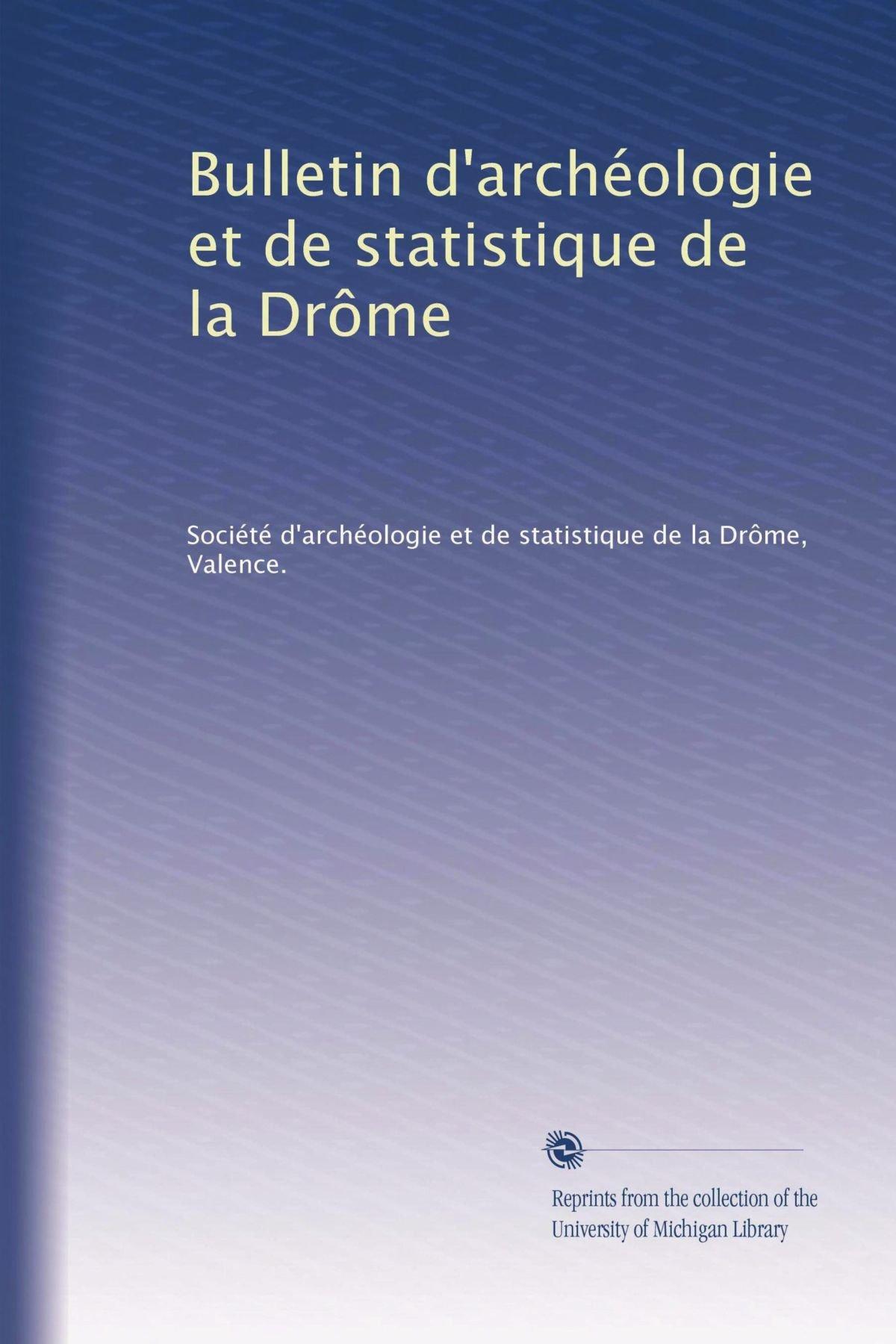 Read Online Bulletin d'archéologie et de statistique de la Drôme (Volume 34) (French Edition) PDF