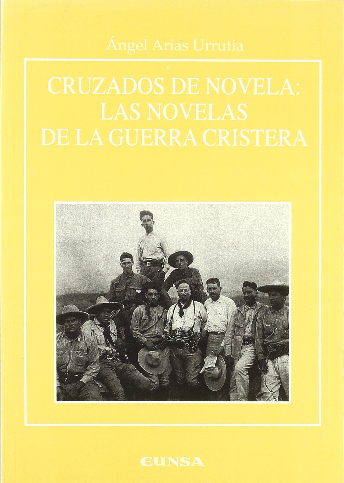 Cruzados de novela: Las novelas de la guerra cristera (Anejos de Rilce) (Spanish Edition) PDF