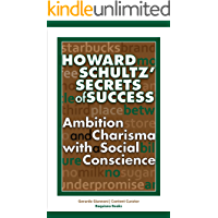 Howard Schultz' Secrets of Success (English Edition)