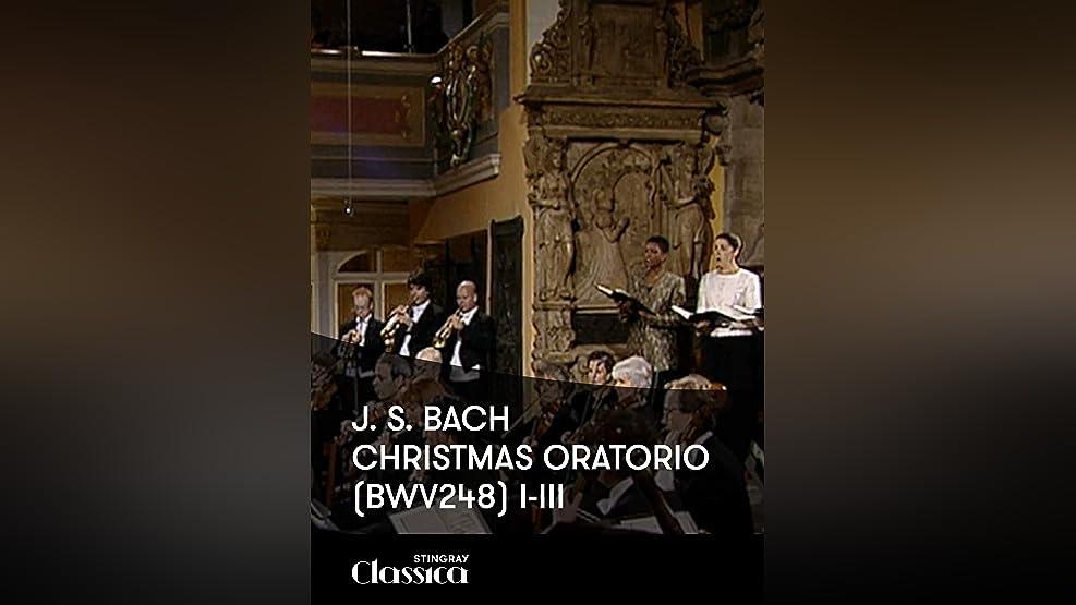 J. S. Bach - Christmas Oratorio (BWV248) I-III