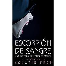 Escorpión de sangre: Una novela de Ernesto Medel (Spanish Edition) Oct 11, 2011
