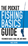 The Pocket Fishing Basics Guide: Freshwater Basics: Hook, Line, and Sinker (Skyhorse Pocket Guides)