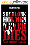 Sherlock Holmes Never Dies - Collection Ten: Five New Sherlock Holmes Mysteries