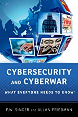 Cybersecurity and Cyberwar: What Everyone Needs to Know® Paperback
