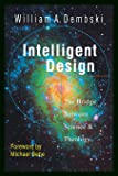 Intelligent Design: The Bridge Between Science Theology