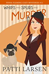 Whips and Spurs and Murder (Fiona Fleming Cozy Mysteries Book 11) Kindle Edition