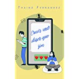 Ouvir Você Dizer Que Sim: Um conto de amor a distância (Breves histórias para suspirar)