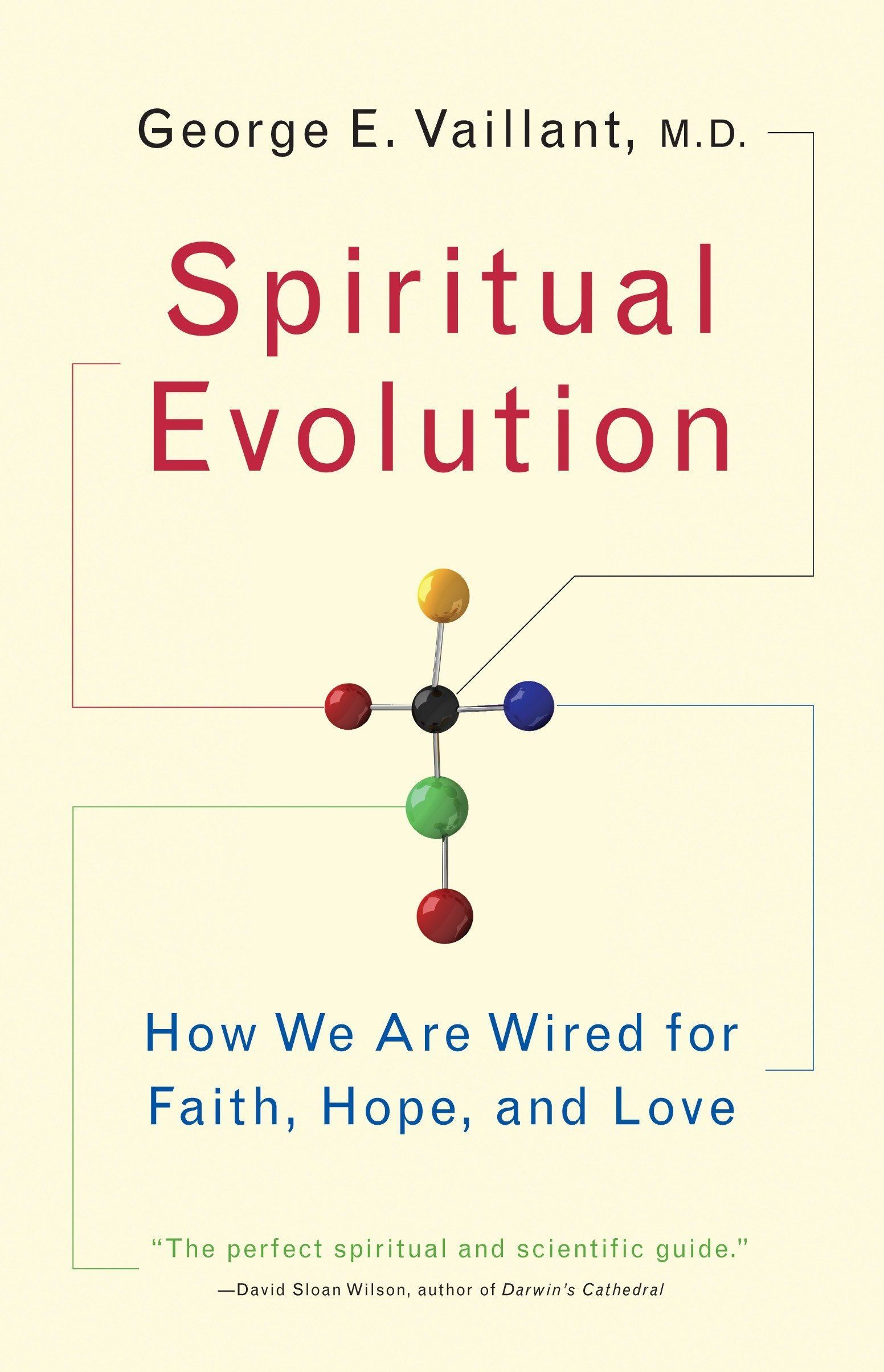 Spiritual Evolution: How We Are Wired for Faith, Hope, and Love ...