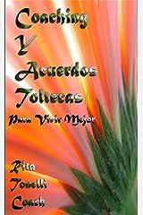 Coaching Y Acuerdos Toltecas: Para Vivir Mejor (Spanish Edition) Kindle Edition