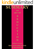Summary: The Art of Seduction by Robert Greene | Key Ideas in 1 Hour or Less (Power, Seduction, and War Book 2)