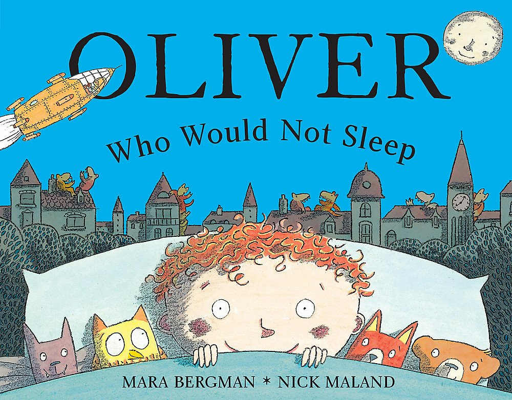 Oliver Who Would Not Sleep: Amazon.co.uk: Bergman, Mara, Maland, Nick: 9780340893296: Books