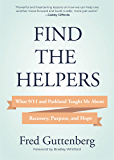 Find the Helpers: What 9/11 and Parkland Taught Me About Recovery, Purpose, and Hope (Grief Recovery)