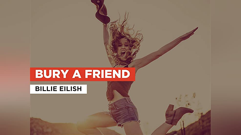Bury A Friend in the Style of Billie Eilish