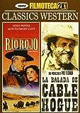 Rio rojo / La balada de Cable Hogue [DVD]