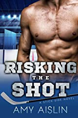 Risking the Shot (Stick Side Book 4) Kindle Edition