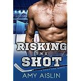 Risking the Shot (Stick Side Book 4)