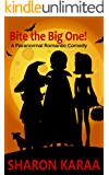 Bite the Big One!: A Paranormal Romantic Comedy (The Full Monty Book 1)