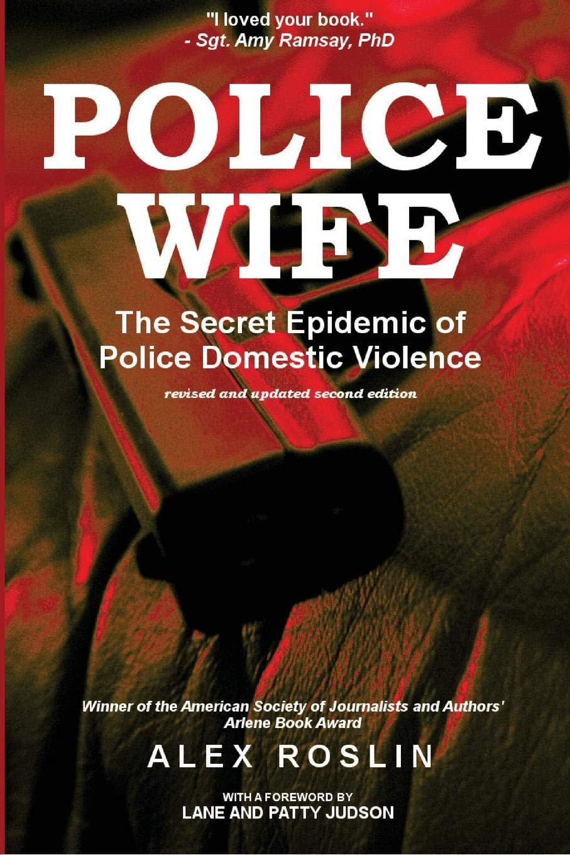 Amazon com: Police Wife: The Secret Epidemic of Police Domestic