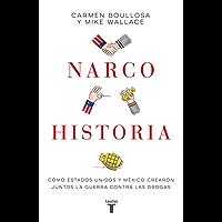 Narcohistoria: Cómo Estados Unidos y México crearon juntos la guerra contra las drogas