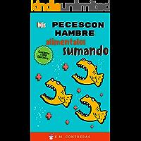Mis Peces con Hambre : alimentalos Sumando: Libro de ejercicios de matemáticas +300 ejercicios para niños de 5 a 12 años