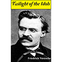 Twilight of the Idols (English Edition)