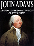 A Defense of the Constitution of Government of the United States of America (With Active Table of Contents)