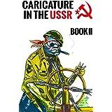 Caricature In The USSR: Book II.