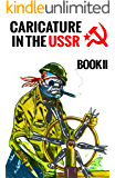 Caricature In The USSR: Book II (English Edition)