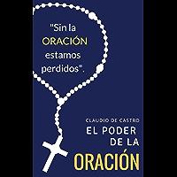 El PODER la Oración: Este libro cambiará