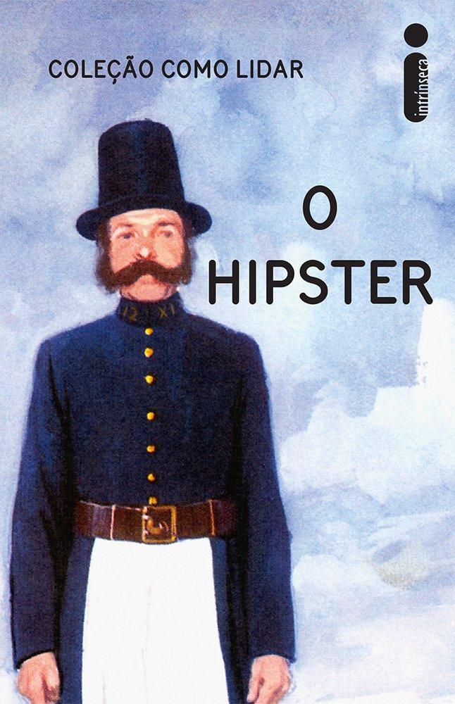 Como Lidar. O Hipster