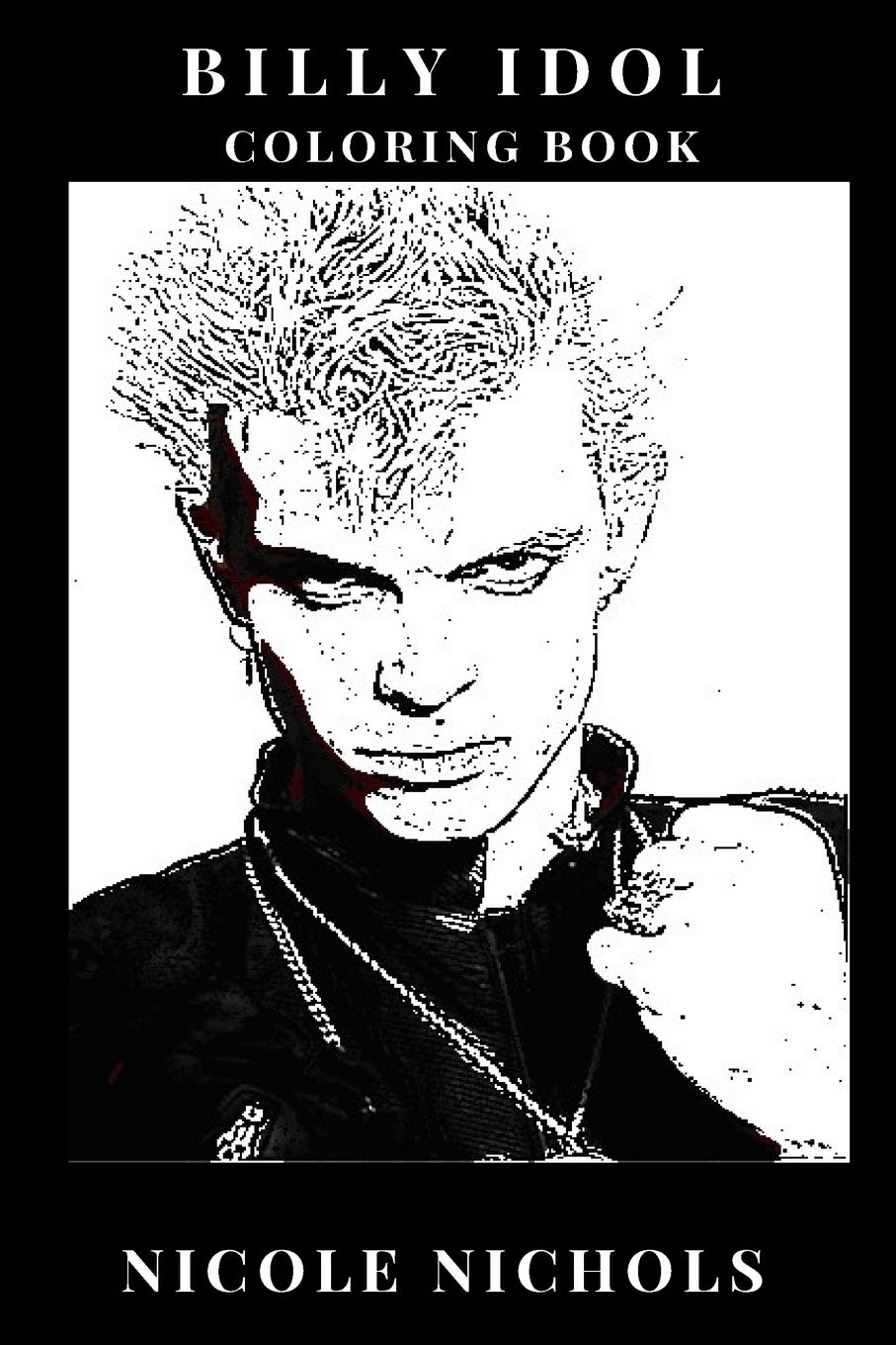 Billy Idol Coloring Book: Generation X Mastermind and Legendary Punk ...