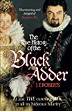 The True History of the Blackadder: The Unadulterated Tale of the Creation of a Comedy Legend