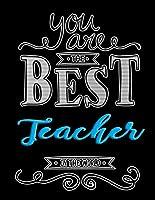 You Are The Best Teacher In The World: Teacher