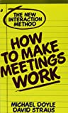How to Make Meetings Work - The New Interaction Method