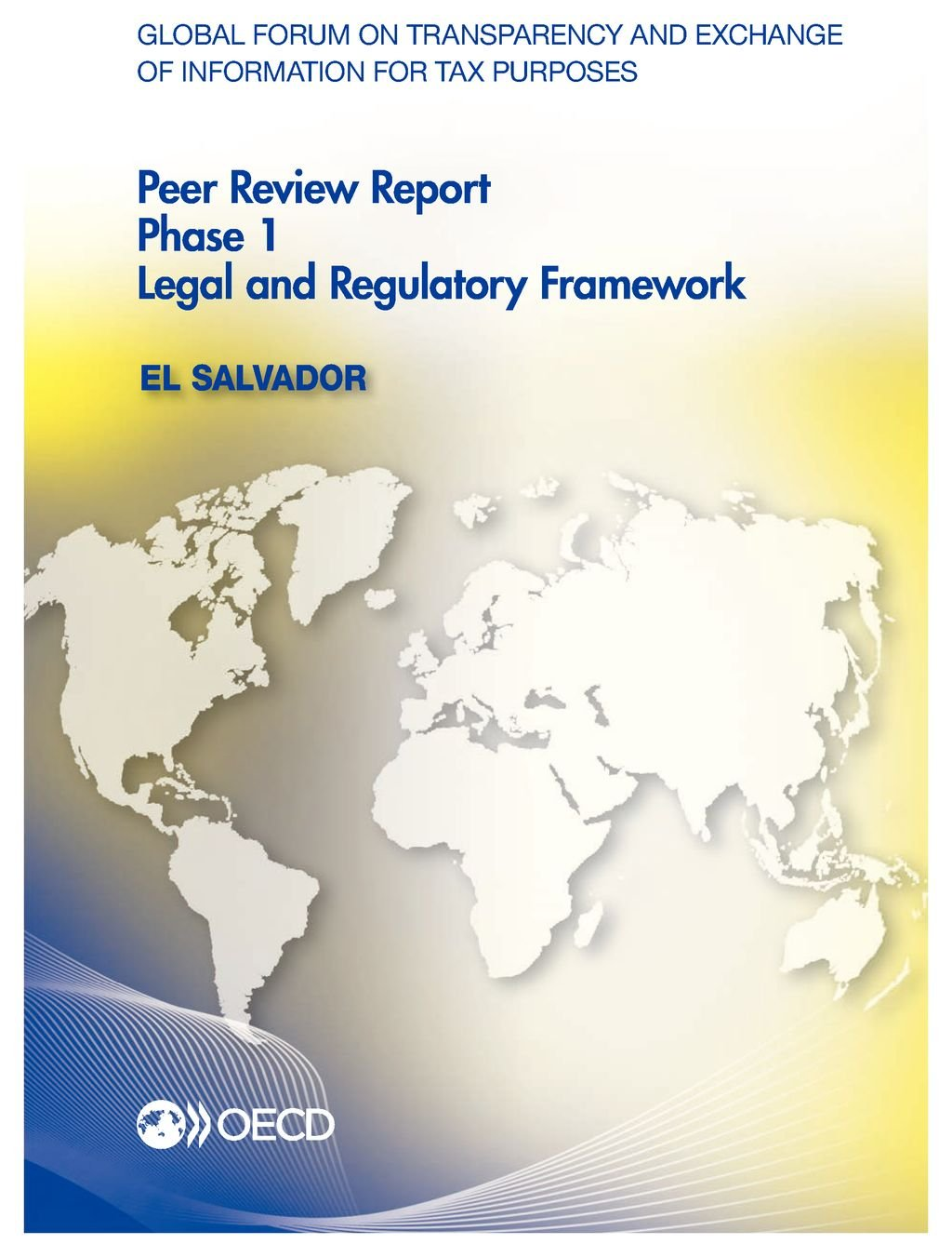 Download Global Forum on Transparency and Exchange of Information for Tax Purposes Peer Reviews: El Salvador 2015: Phase 1: Legal and Regulatory Framework ebook
