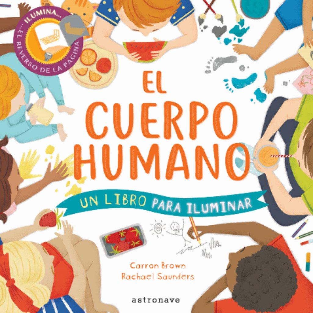 EL CUERPO HUMANO: UN LIBRO PARA ILUMINAR: Amazon.es: Carron Brown, Rachel  Saunders: Libros