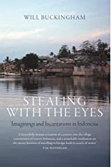 Stealing with the Eyes: Imaginings and Incantations in Indonesia Paperback