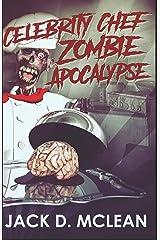 Celebrity Chef Zombie Apocalypse Paperback