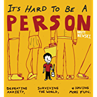 It's Hard to Be a Person: Defeating Anxiety, Surviving the World, and Having More Fun (English Edition)