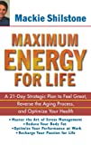 Maximum Energy for Life: A 21-Day Strategic Plan to